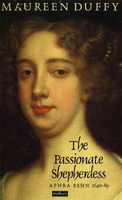 The Passionate Shepherdess by Maureen Duffy