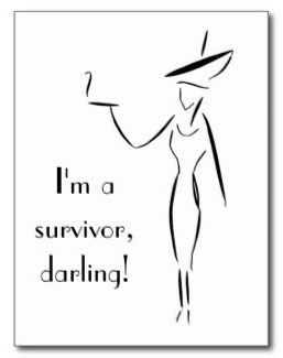 I'm a Survivor Darling Greeting Cards © Sarah Vernon